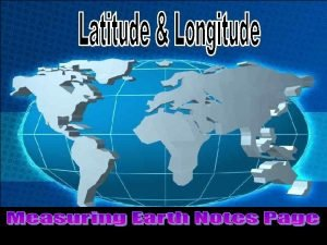 SWBAT Determine how to measure latitude and longitude