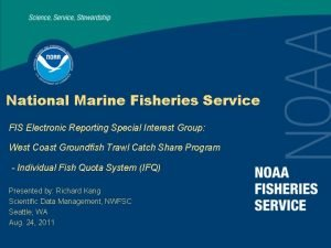 National Marine Fisheries Service FIS Electronic Reporting Special
