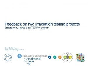 Feedback on two irradiation testing projects Emergency lights