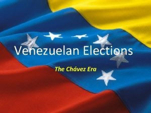 Venezuelan Elections The Chvez Era Elections that Created