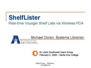 Shelf Lister Realtime Voyager Shelf Lists via Wireless