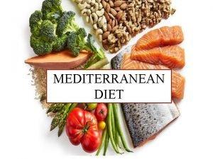 MEDITERRANEAN DIET DEFINITION n n n Mediterranean diet