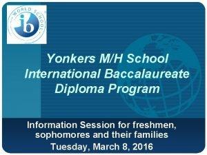 Company LOGO Yonkers MH School International Baccalaureate Diploma