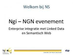 Welkom bij NS Ngi NGN evenement Enterprise integratie