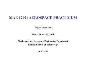 MAE 1202 AEROSPACE PRACTICUM Project Overview March 24