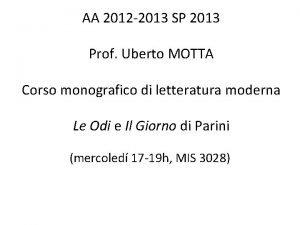 AA 2012 2013 SP 2013 Prof Uberto MOTTA