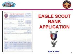 EAGLE SCOUT RANK APPLICATION April 4 2008 1