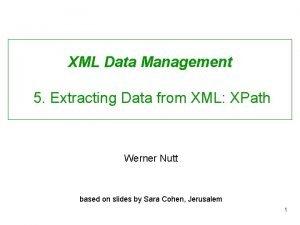 XML Data Management 5 Extracting Data from XML