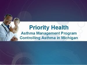 Priority Health Asthma Management Program Controlling Asthma in