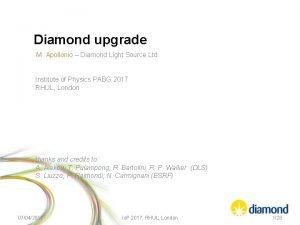 Diamond upgrade M Apollonio Diamond Light Source Ltd