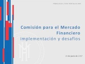 FRANCISCA LYON PORTALESMK Comisin para el Mercado Financiero