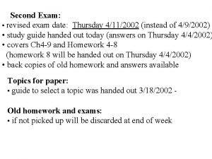 Second Exam revised exam date Thursday 4112002 instead