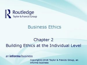 Business Ethics Chapter 2 Building Ethics at the