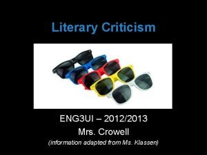 Literary Criticism ENG 3 UI 20122013 Mrs Crowell
