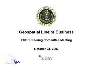 Geospatial Line of Business FGDC Steering Committee Meeting