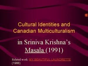 Cultural Identities and Canadian Multiculturalism in Sriniva Krishnas