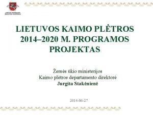 LIETUVOS KAIMO PLTROS 2014 2020 M PROGRAMOS PROJEKTAS
