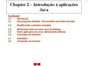 Chapter 2 Introduo aplicaes Java Contedo 2 1