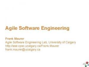 Agile Software Engineering Frank Maurer Agile Software Engineering