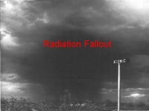 Radiation Fallout Delayed Radiation Fallout Fission of 235