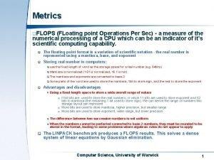 Metrics q FLOPS FLoating point Operations Per Sec