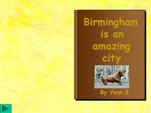 Birmingham is an amazing city By Year 2