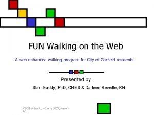 FUN Walking on the Web A webenhanced walking
