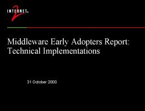 Middleware Early Adopters Report Technical Implementations 31 October