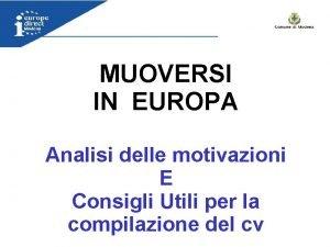 MUOVERSI IN EUROPA Analisi delle motivazioni E Consigli