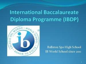 International Baccalaureate Diploma Programme IBDP Ballston Spa High