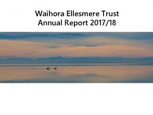 Waihora Ellesmere Trust Annual Report 201718 The Trust