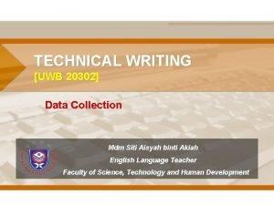 TECHNICAL WRITING UWB 20302 Data Collection Mdm Siti