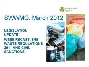 SWWMG March 2012 LEGISLATION UPDATE WEEE RECAST THE