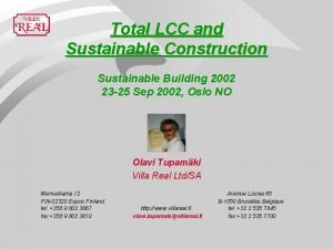 Total LCC and Sustainable Construction Sustainable Building 2002