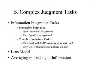B Complex Judgment Tasks Information Integration Tasks Impression