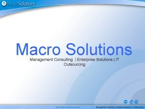 Macro Solutions Management Consulting Enterprise Solutions IT Outsourcing
