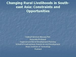 Changing Rural Livelihoods in Southeast Asia Constraints and