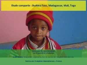 Etude compare Burkina Faso Madagascar Mali Togo Sminaire