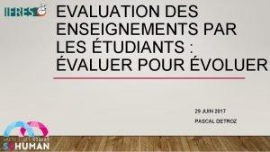 EVALUATION DES ENSEIGNEMENTS PAR LES TUDIANTS VALUER POUR
