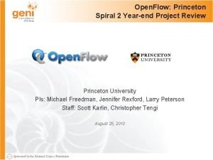 Open Flow Princeton Spiral 2 Yearend Project Review