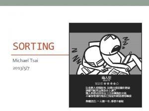 SORTING Michael Tsai 201357 2 Sorting 8 Decision