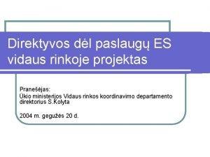 Direktyvos dl paslaug ES vidaus rinkoje projektas Pranejas