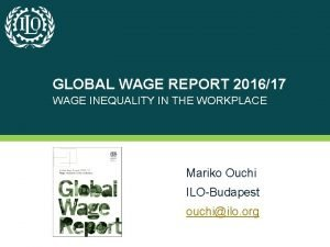 GLOBAL WAGE REPORT 201617 WAGE INEQUALITY IN THE