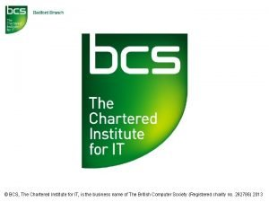 BCS The Chartered Institute for IT is the