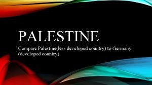 PALESTINE Compare Palestineless developed country to Germany developed