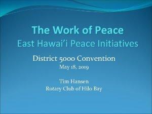 The Work of Peace East Hawaii Peace Initiatives