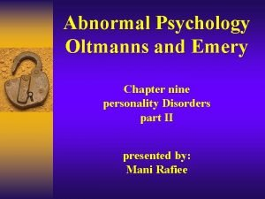 Abnormal Psychology Oltmanns and Emery Chapter nine personality