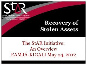 Recovery of Stolen Assets The St AR Initiative