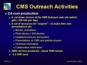 CMS Outreach Activities u Cdrom u u EPOG
