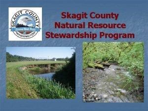 Skagit County Natural Resource Stewardship Program Natural Resource
